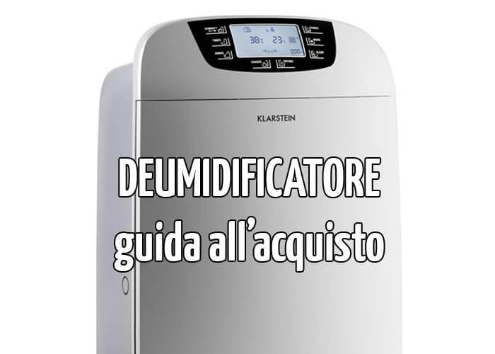 Guida al deumidificatore quale scegliere e cosa sapere - Deumidificatore per bagno ...